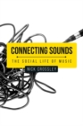 Connecting sounds : The social life of music - eBook