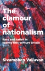 The clamour of nationalism : Race and nation in twenty-first-century Britain - eBook