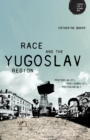 Race and the Yugoslav Region : Postsocialist, Post-Conflict, Postcolonial? - Book
