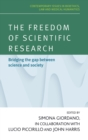 The Freedom of Scientific Research : Bridging the Gap Between Science and Society - Book
