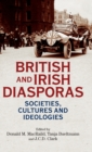 British and Irish Diasporas : Societies, Cultures and Ideologies - Book