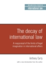 The Decay of International Law : A Reappraisal of the Limits of Legal Imagination in International Affairs. with a New Introduction. - Book