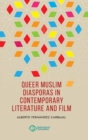 Queer Muslim Diasporas in Contemporary Literature and Film - Book