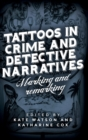 Tattoos in Crime and Detective Narratives : Marking and Remarking - Book