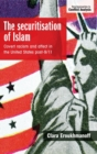 The Securitisation of Islam : Covert Racism and Affect in the United States Post-9/11 - Book
