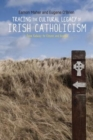 Tracing the Cultural Legacy of Irish Catholicism : From Galway to Cloyne and Beyond - Book