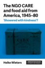 The Ngo Care and Food Aid from America, 1945-80 : 'showered with Kindness'? - Book