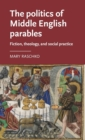 The Politics of Middle English Parables : Fiction, Theology, and Social Practice - Book