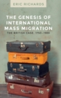 The Genesis of International Mass Migration : The British Case, 1750-1900 - Book
