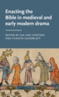 Enacting the Bible in Medieval and Early Modern Drama - Book