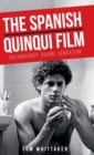 The Spanish Quinqui Film : Delinquency, Sound, Sensation - Book