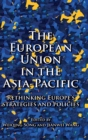 The European Union in the Asia-Pacific : Rethinking Europe's Strategies and Policies - Book