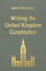 Writing the United Kingdom Constitution - Book