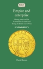 Empire and Enterprise : Money, Power and the Adventurers for Irish Land During the British Civil Wars - Book