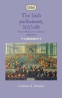 The Irish Parliament, 1613-89 : The Evolution of a Colonial Institution - Book