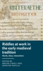 Riddles at Work in the Early Medieval Tradition : Words, Ideas, Interactions - Book