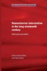 Humanitarian Intervention in the Long Nineteenth Century : Setting the Precedent - Book
