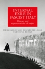 Internal exile in Fascist Italy : History and representations of <i>confino</i> - eBook