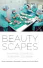 Beautyscapes : Mapping Cosmetic Surgery Tourism - Book