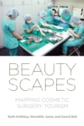 Beautyscapes : Mapping cosmetic surgery tourism - eBook