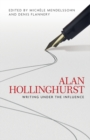 Alan Hollinghurst : Writing Under the Influence - Book