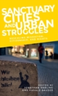 Sanctuary Cities and Urban Struggles : Rescaling Migration, Citizenship, and Rights - Book