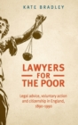 Lawyers for the Poor : Legal Advice, Voluntary Action and Citizenship in England, 1890-1990 - Book