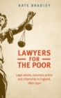 Lawyers for the poor : Legal advice, voluntary action and citizenship in England, 1890-1990 - eBook