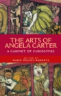 The arts of Angela Carter : A cabinet of curiosities - eBook