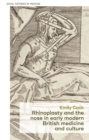 Rhinoplasty and the Nose in Early Modern British Medicine and Culture - Book