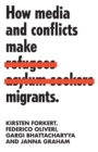 How Media and Conflicts Make Migrants - Book