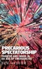 Precarious Spectatorship : Theatre and Image in an Age of Emergencies - Book