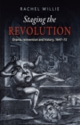 Staging the Revolution : Drama, Reinvention and History, 1647-72 - Book