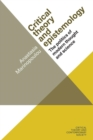 Critical Theory and Epistemology : The Politics of Modern Thought and Science - Book