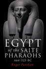 Egypt of the Saite Pharaohs, 664-525 Bc - Book
