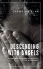 Descending with Angels : Islamic Exorcism and Psychiatry: a Film Monograph - Book