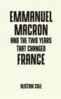 Emmanuel Macron and the Two Years That Changed France - Book