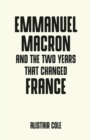Emmanuel Macron and the two years that changed France - eBook