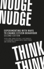 Nudge, Nudge, Think, Think : Experimenting with Ways to Change Citizen Behaviour, - Book