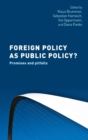 Foreign Policy as Public Policy? : Promises and Pitfalls - Book