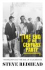 The End-Of-The-Century Party : Youth, Pop and the Rise of Madchester - Book