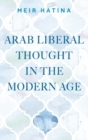 Arab liberal thought in the modern age - eBook