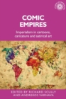 Comic empires : Imperialism in cartoons, caricature, and satirical art - eBook