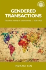 Gendered Transactions : The White Woman in Colonial India, <i>c</i>. 1820-1930 - Book
