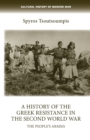 A History of the Greek Resistance in the Second World War : The People's Armies - Book