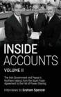 Inside Accounts, Volume II : The Irish Government and Peace in Northern Ireland, from the Good Friday Agreement to the Fall of Power-Sharing - Book