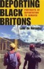 Deporting Black Britons : Portraits of Deportation to Jamaica - Book