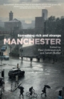 Manchester : Something Rich and Strange - Book