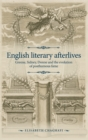 English Literary Afterlives : Greene, Sidney, Donne and the Evolution of Posthumous Fame - Book