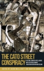 The Cato Street Conspiracy : Plotting, Counter-Intelligence and the Revolutionary Tradition in Britain and Ireland - Book